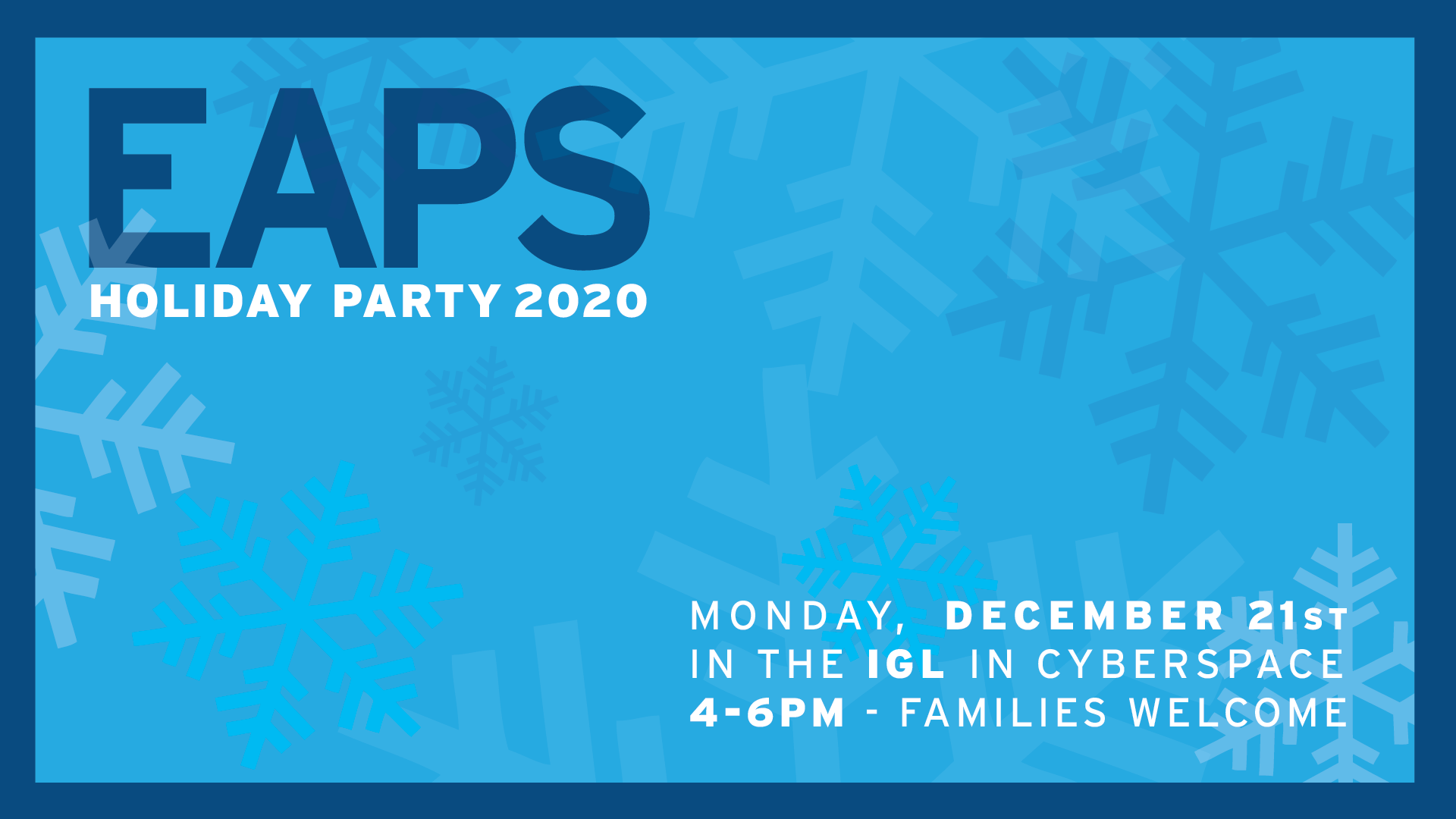 EAPS Holiday Party 2020 4pm to 6pm